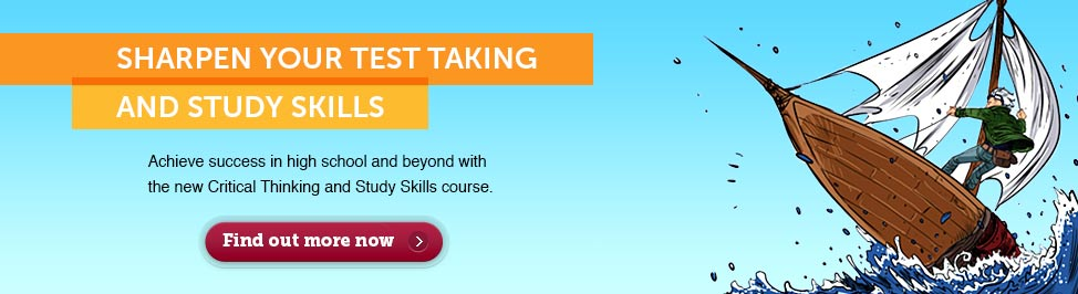 Sharpen your test taking and study skills. Click here to learn more.
