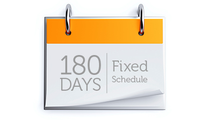 180 Days Fixed Schedule