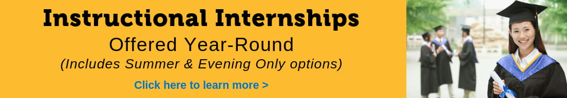 Instructional Internships Offered Year-Round.