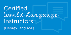 Certified World Language Instructors (Hebrew and ASL)