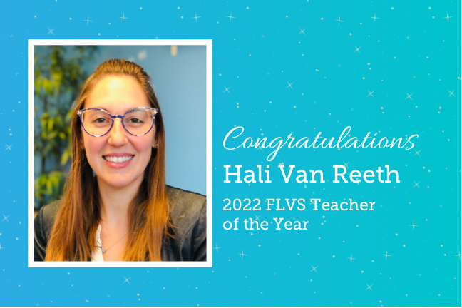 Congratulations Hali Van Reeth 2022 FLVS Teacher of the Year